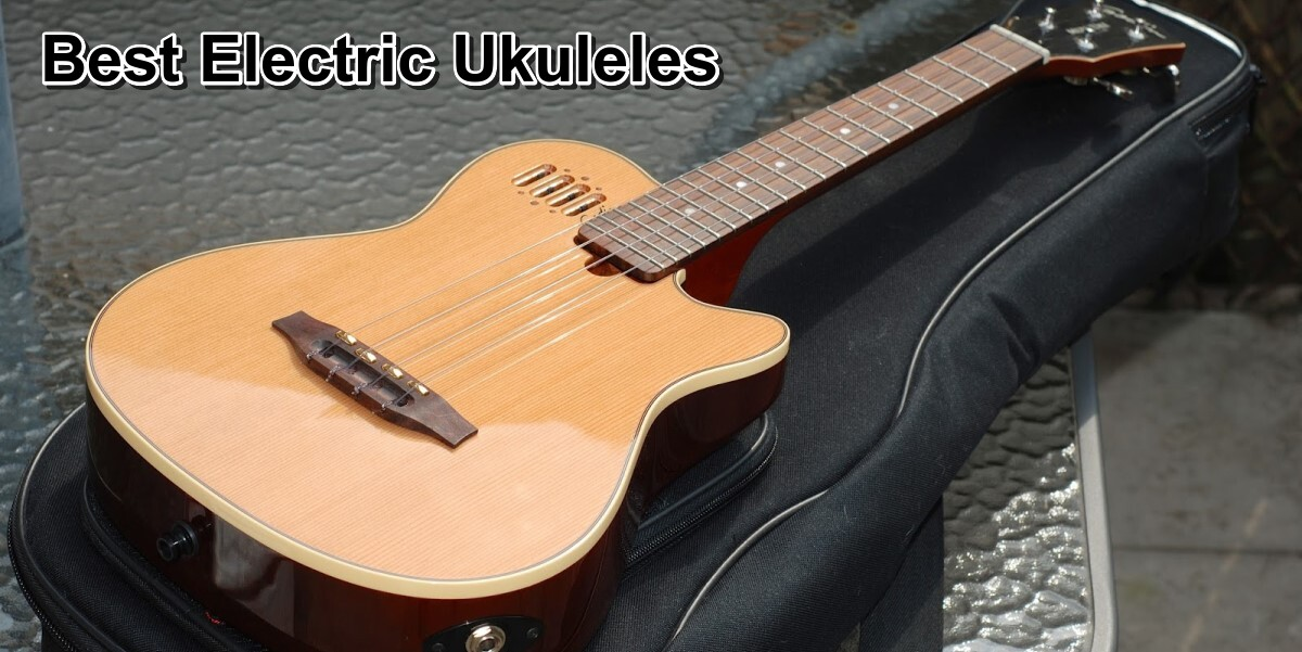7 Best Electric Ukuleles Review