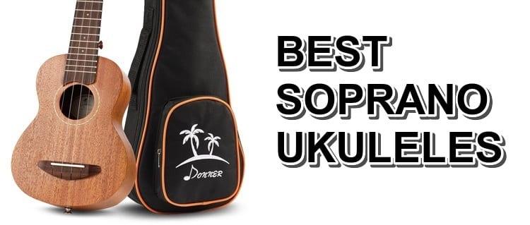 7 Best Soprano Ukuleles Review