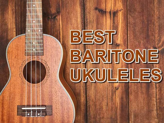 Best baritone ukuleles review